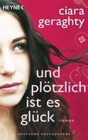 Ciara Geraghty: Und plötzlich ist es Glück ★★★★