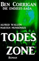 Alfred Wallon: Todeszone (Ben Corrigan - die Endzeit-Saga 1) ★★★★★