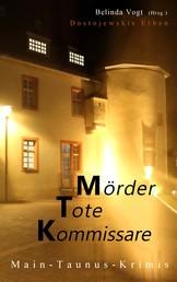 Mörder, Tote, Kommissare - Main-Taunus-Krimis