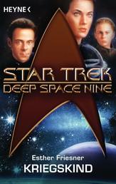 Star Trek - Deep Space Nine: Kriegskind - Roman