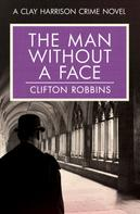 Clifton Robbins: The Man Without a Face