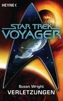 Susan Wright: Star Trek - Voyager: Verletzungen ★★★