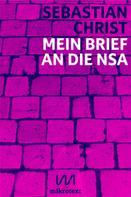 Sebastian Christ: Mein Brief an die NSA