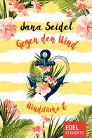 Jana Seidel: Gegen den Wind: Windstärke 6 ★★★★