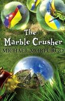 Michael Morpurgo: The Marble Crusher