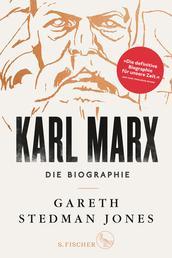 Karl Marx - Die Biographie
