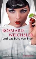 J. J. Preyer: Rosmarie Weichsler und das Echo von Steyr ★★★