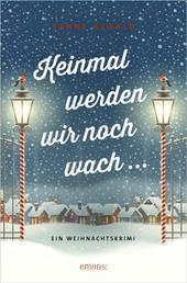 Keinmal werden wir noch wach - Ein Weihnachtskrimi