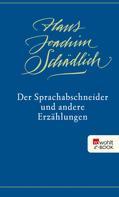 Hans Joachim Schädlich: Der Sprachabschneider und andere Erzählungen