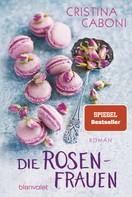 Cristina Caboni: Die Rosenfrauen ★★★★