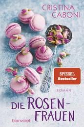 Die Rosenfrauen - Roman