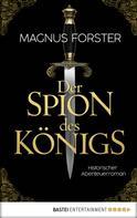 Magnus Forster: Der Spion des Königs ★★★★