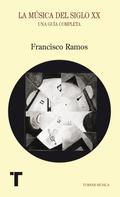 Francisco Ramos: La música del siglo XX