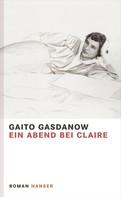 Gaito Gasdanow: Ein Abend bei Claire ★