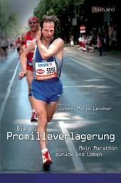 Die Promilleverlagerung - Mein Marathon zurück ins Leben