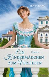 Ein Kindermädchen zum Verlieben - Roman.