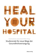 Interdisziplinäres Autorenteam Witten: Heal Your Hospital ★★★★