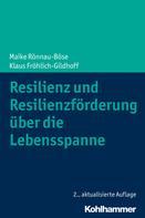 Klaus Fröhlich-Gildhoff: Resilienz und Resilienzförderung über die Lebensspanne