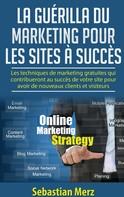 Sebastian Merz: La guérilla du marketing pour les sites à succès