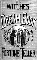 A. H. Noe: The Witches' Dream Book; and Fortune Teller