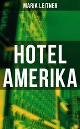 Hotel Amerika - Kriminalroman - Ein Tag im Leben eines Arbeitermädchens