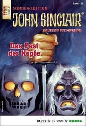 John Sinclair Sonder-Edition 125 - Horror-Serie - Das Fest der Köpfe