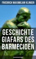 Friedrich Maximilian Klinger: Geschichte Giafars des Barmeciden: Philosophischer Roman