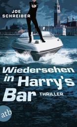 Wiedersehen in Harry's Bar - Thriller