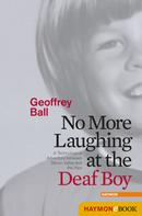 Geoffrey Ball: No More Laughing at the Deaf Boy