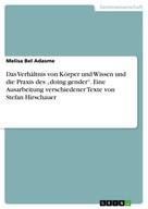 """Melisa Bel Adasme: Das Verhältnis von Körper und Wissen und die Praxis des """"doing gender"""". Eine Ausarbeitung verschiedener Texte von Stefan Hirschauer"""