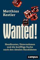 Matthias Kestler: Wanted!
