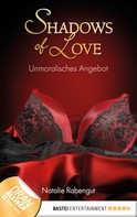Natalie Rabengut: Unmoralisches Angebot - Shadows of Love ★★★★