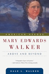 Mary Edwards Walker - Above and Beyond