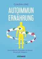 Claudia Lenz: Autoimmun-Ernährung ★★