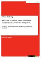 Simon Rietberg: Nationalsozialismus und italienischer Faschismus als politische Religionen