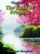 Somerset Maugham: The Land of Promise