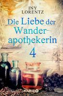 Iny Lorentz: Die Liebe der Wanderapothekerin 4 ★★★★