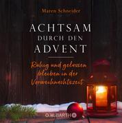 Achtsam durch den Advent - Ruhig und gelassen bleiben in der Vorweihnachtszeit