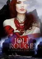 Alexandra Fischer: Joli Rouge ★★★★