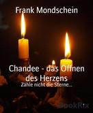 Frank Mondschein: Chandee - das Öffnen des Herzens