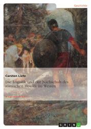 Die Logistik und der Nachschub des römischen Heeres im Westen