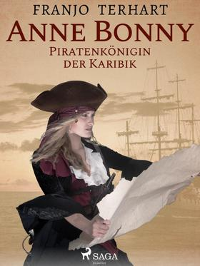 Anne Bonny - Piratenkönigin der Karibik