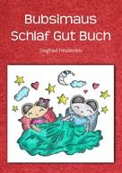 Siegfried Freudenfels: Bubsimaus Schlaf Gut Buch ★★★★