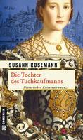 Susann Rosemann: Die Tochter des Tuchkaufmanns ★★★★