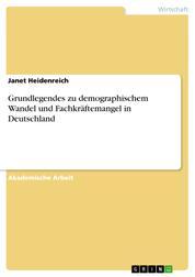 Grundlegendes zu demographischem Wandel und Fachkräftemangel in Deutschland