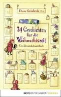 Diana Steinbrede: 24 Geschichten für die Weihnachtszeit ★★★★