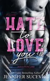 Hate to Love you - Zerbrechliche Liebe
