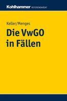 Robert Keller: Die VwGO in Fällen