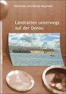 Bernd Majewski: Landratten unterwegs auf der Donau ★★★★★