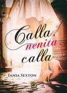 Tania Sexton: Calla, nenita, calla